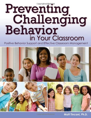 Preventing Challenging Behavior in Your Classroom: Positive Behavior Support and Effective Classroom Management