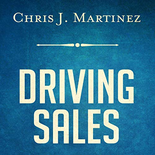 Driving Sales: What It Takes to Sell 1000 Cars per Month cover art