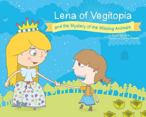 Lena of Vegitopia and the Mystery of the Missing Animals: A