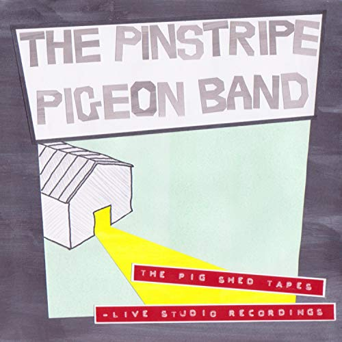 The Pig Shed Tapes (Live Studio Recordings)