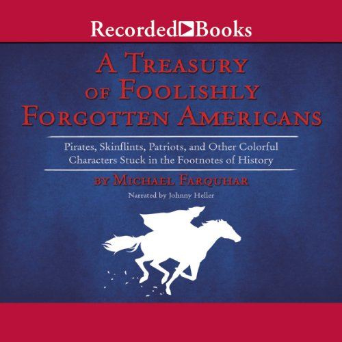 The Treasury of Foolishly Forgotten Americans audiobook cover art