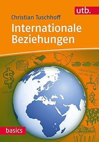Internationale Beziehungen (utb basics 4335)