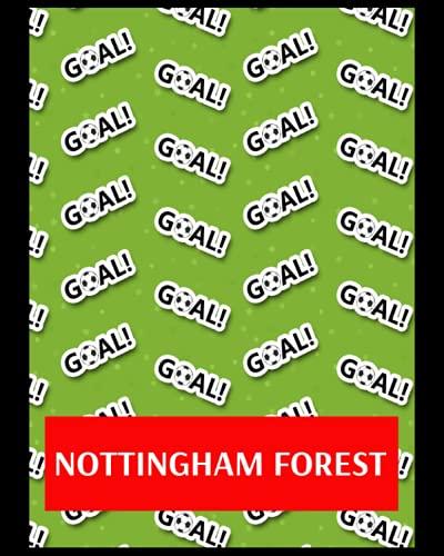 Nottingham Forest: Bucket List Journal, Nottingham Forest FC Personal Journal, Nottingham Forest Football Club, Nottingham Forest FC Diary, Nottingham Forest FC Planner, Nottingham Forest FC