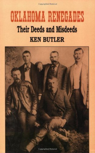 Oklahoma Renegades: Their Deeds and Misdeeds (English Edition)