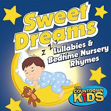 Sweet Dreams: Lullabies & Bedtime Nursery Rhymes