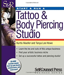 Start & Run a Tattoo and Body Piercing Studio (Start & Run Business Series)