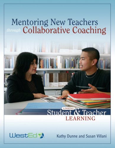 Compare Textbook Prices for Mentoring New Teachers Through Collaborative Coaching: Linking Teacher and Student Learning  ISBN 9780914409304 by Kathy Dunne,Susan Villani