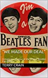 'We made our deal': A magical mini-tour of the official 'Beatles Fan Button' (Magical Mini Tours)