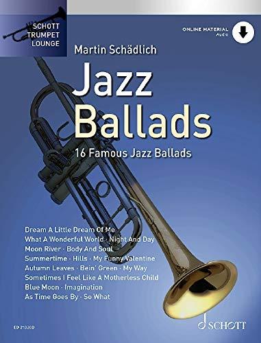 Jazz Ballads: 16 berühmte Jazz-Balladen. Trompete. Ausgabe mit Online-Audiodatei. (Schott Trumpet Lounge)