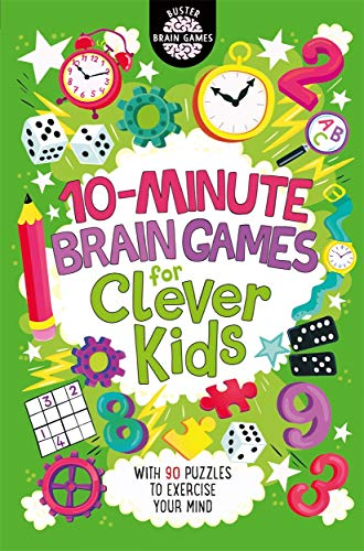 Moore, G: 10-Minute Brain Games for Clever Kids (Buster Brain Games)
