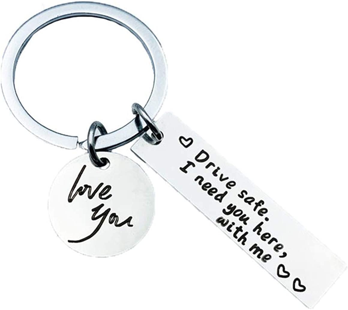 Drive Safe Keychain I Need Me with Appreciat You Here Max 78% store OFF