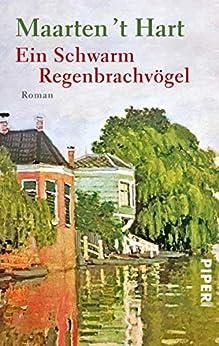 Ein Schwarm Regenbrachvögel: Roman (German Edition) by [Maarten 't Hart, Waltraud Hüsmert]