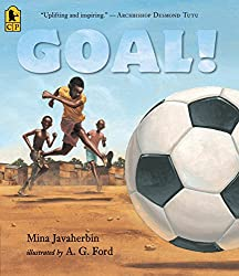 Goal! byMina Javaherbin, illustrated by A. G. Ford
