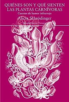 Quiénes son y que sienten las plantas carnívoras (Nuevos Tiempos nº 451) de [Alicia Schrödinger, Menchu Gutíerrez]