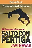 El entrenamiento del salto con pértiga/ Training pole vault: Programación del ciclo invernal/ Winter programming cycle (Polvoltim. El Salto Con Pértiga)