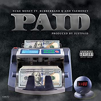 Paid (feat. RubberBand Q & TaeMoney)