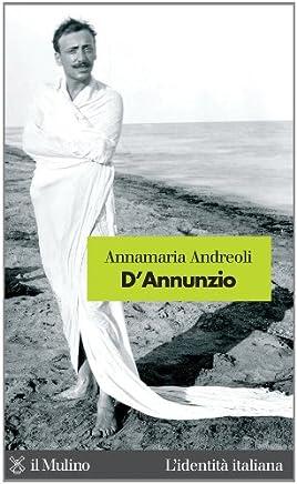 DAnnunzio (Lidentità italiana Vol. 39)