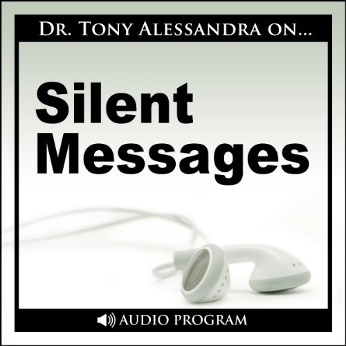 Silent Messages                   By:                                                                                                                                 Dr. Tony Alessandra                               Narrated by:                                                                                                                                 Dr. Tony Alessandra                      Length: 21 mins     Not rated yet     Overall 0.0