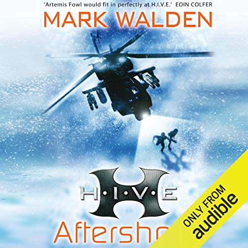 H.I.V.E.: Aftershock                   By:                                                                                                                                 Mark Walden                               Narrated by:                                                                                                                                 Richard Coyle                      Length: 6 hrs and 12 mins     51 ratings     Overall 4.8