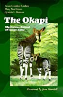 The Okapi: Mysterious Animal of Congo-Zaire by Susan Lyndaker Lindsey Mary Neel Green Cynthia L. Bennett(1999-01-01)