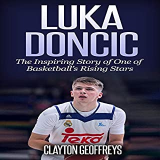 Luka Doncic: The Inspiring Story of One of Basketball's Rising Stars cover art