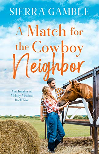 A Match for the Cowboy Neighbor (Matchmaker at Melody Meadow Book 4) (English Edition)