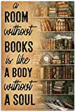 A Room Without Books is Like A Body...