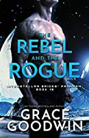 The Rebel and the Rogue: Large Print (Interstellar Brides(r) Program)