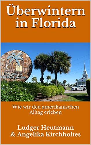 Überwintern in Florida: Wie wir den amerikanischen Alltag erleben