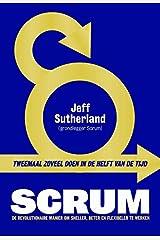 Scrum: tweemaal zoveel doen in de helft van de tijd (Dutch Edition) Paperback