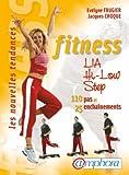Fitness, LIA, Hi-Low, Step - 110 Pas et 25 enchaînements