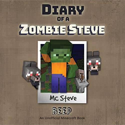 Diary of a Minecraft Zombie - Steve, Book 1: Beeper cover art