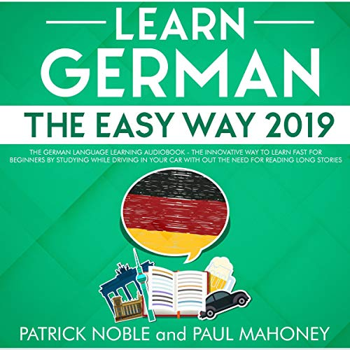 Learn German the Easy Way 2019: The German Language Learning Audiobook Titelbild