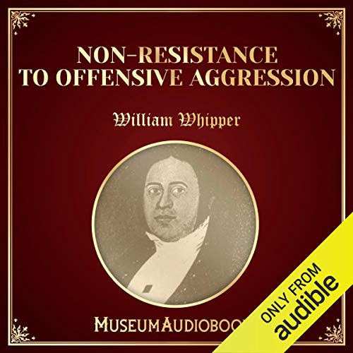 Non-Resistance to Offensive Aggression audiobook cover art
