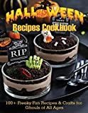 Halloween Recipes Cookbook: 100+ Freaky Fun Recipes & Crafts for Ghouls of All Ages