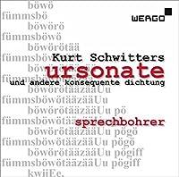 Schwitters: Ursonate Und Andere Konsequente Dichtung by Sprechbohrer