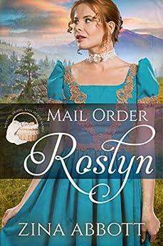 Mail Order Roslyn (Widows, Brides & Secret Babies Book 9) by [Zina Abbott]