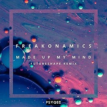 Made Up My Mind (FutureShape Remix)
