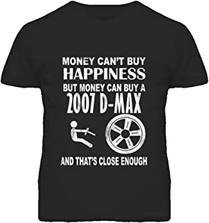 Money Cant Buy Happiness 2007 Chevy D-Max Dark Distressed T Shirt