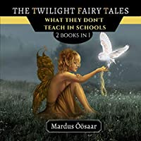 The Twilight Fairy Tales: What They Don't Teach in Scools