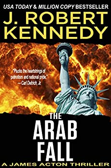 The Arab Fall (A James Acton Thriller, Book #6) (James Acton Thrillers) by [J. Robert Kennedy]