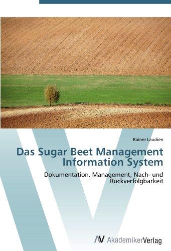 Das Sugar Beet Management Information System: Dokumentation, Management, Nach- und Rückverfolgbarkeit