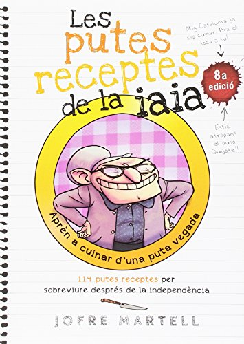 Les Putes Receptes De La Iaia: 114 putes receptes per sobreviure després de la independència: 22 (Bridge)