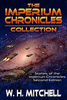 The Imperium Chronicles Collection: Second Edition by [W. H. Mitchell]