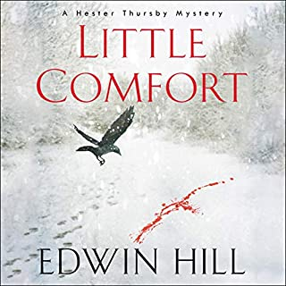 Little Comfort     A Hester Thursby Mystery, Book 1              Written by:                                                                                                                                 Edwin Hill                               Narrated by:                                                                                                                                 Karen White                      Length: 10 hrs and 34 mins     Not rated yet     Overall 0.0