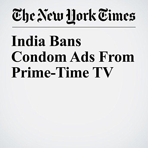 India Bans Condom Ads From Prime-Time TV audiobook cover art