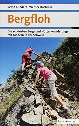 Bergfloh: Die schönsten Berg- und Hüttenwanderungen mit Kindern in der Schweiz (Naturpunkt)