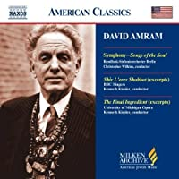 Amram - Symphony Songs of the Soul / Shir L'Erev Shabbat (Excerpts) / The Final Ingredient (Excerpts) (Milken Archive of American Jewish Music) (2004-07-20)