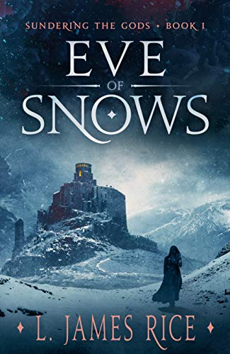 Eve of Snows: Sundering the Gods Book One