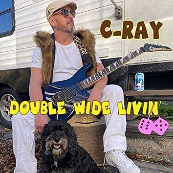 Double Wide Livin'